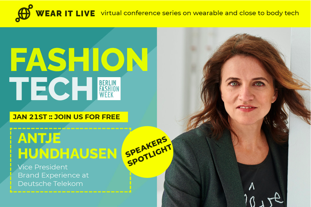 Antje Hundhausen, Founder Telekom Fashion Fusion and VP Brand Experience at Deutsche Telekom AG at Wear It Live, Fashiontech at Berlin Fashion Week 2021